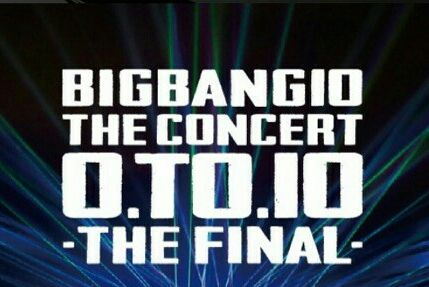 BIGBANG O.TO.10 FINAL