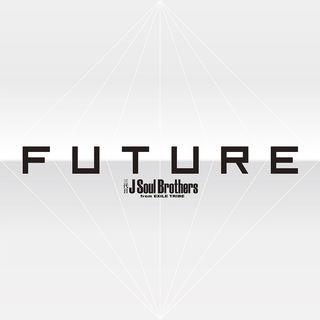 三代目 J Soul Brothers FUTURE